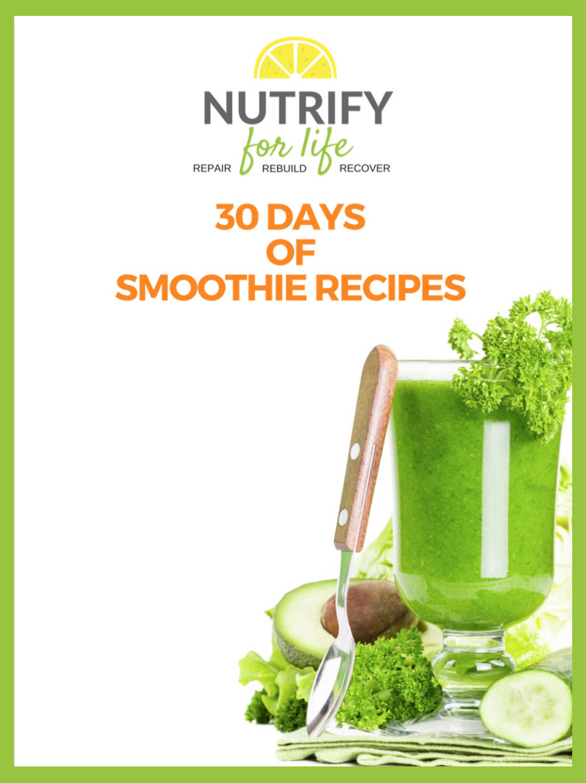 Free Download from nutrifyforlife.com - 30 Days Of Smoothie Recipes
